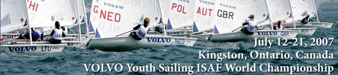 Volvo Youth Sailing ISAF World Championship Kingston, Ontario, Canada July 12-21, 2007